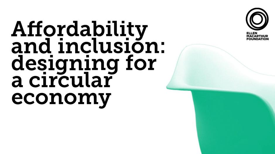 「サーキュラーエコノミーのためのデザイン:行きわたる価格設定とインクルージョン」〜エレン・マッカーサー財団 Circular Economy Show〜